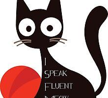 I Speak Fluent Meow by soulwhispherer