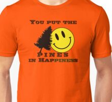 You put the Pines in Happiness! Unisex T-Shirt