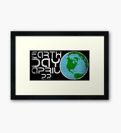Earth Day April 22 Grunge Look Framed Print