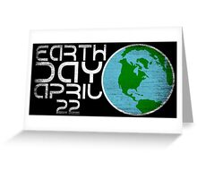 Earth Day April 22 Grunge Look Greeting Card