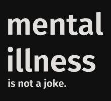 Mental illness is not a joke by becA16