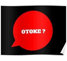 OTOKE ? - BLACK Poster