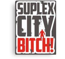 Suplex city bitch! V02 (distressed print) Canvas Print