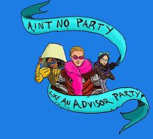 No party like an Advisor Party! by feralkiwi