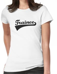 Trainee Womens Fitted T-Shirt