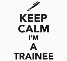 Keep calm I'm a Trainee Kids Tee