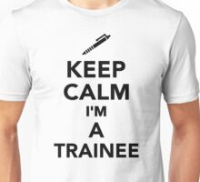 Keep calm I'm a Trainee Unisex T-Shirt
