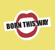 Born This Way Lips Baby Tee