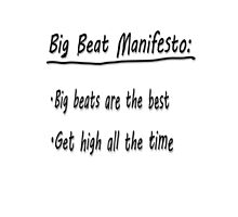 Big Beat Manifesto Photographic Print
