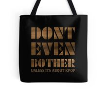 DONT BOTHER - BLACK Tote Bag