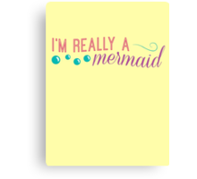 I'm really a mermaid - pink Canvas Print