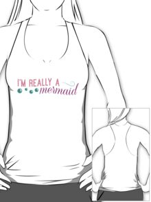 I'm really a mermaid - pink T-Shirt