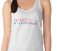 I'm really a mermaid - pink Women's Tank Top
