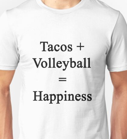 Tacos + Volleyball = Happiness  Unisex T-Shirt