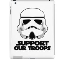 """Support Our Troops"" Trooper Helmet Pun Design by CAP iPad Case/Skin"