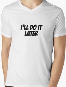 I'll Do It Later Mens V-Neck T-Shirt