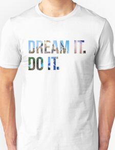 Dream It. Do it. T-Shirt