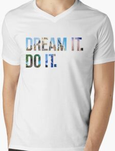 Dream It. Do it. Mens V-Neck T-Shirt