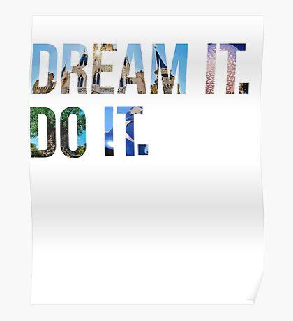 Dream It. Do it. Poster