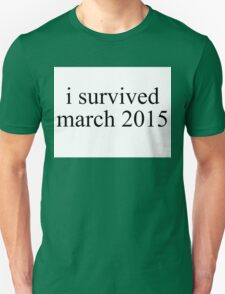 i survived march 2015 T-Shirt