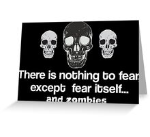 Fear Zombies Greeting Card