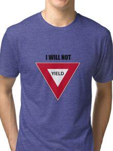 NOT YIELD Tri-blend T-Shirt