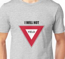 NOT YIELD Unisex T-Shirt
