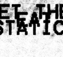LET THEM EAT STATIC! Sticker