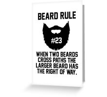 Beard Rule #23 Greeting Card