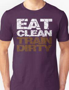 Eat clean Train dirty T-Shirt