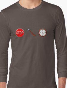 Stop! hammertime Long Sleeve T-Shirt