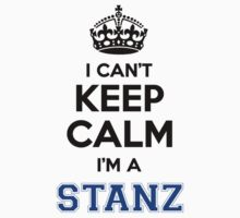 I cant keep calm Im a STANZ by icanting
