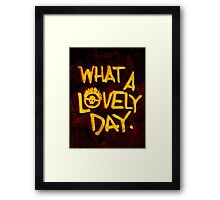 What a Lovely Day. Framed Print