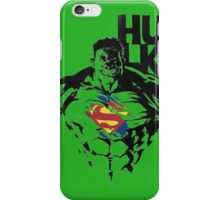 hulk is superman  iPhone Case/Skin