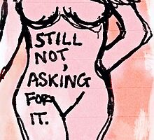 Still not asking for it by hstein
