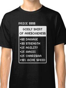 Godly Shirt Of Awesomeness Classic T-Shirt
