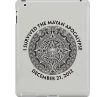 I SURVIVED THE MAYAN APOCALYPSE iPad Case/Skin