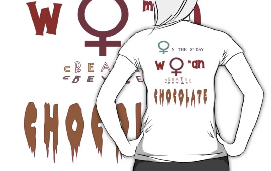 Women's Chocolate Creation T Shirt by simpsonvisuals