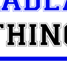 It's a TADLA thing, you wouldn't understand !! Sticker