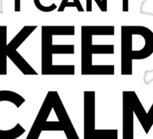 I cant keep calm Im a STENCE Sticker