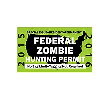 Federal/United States Zombie Hunting Permit 2015/2016 Photographic Print