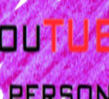 I am a youtube person Sticker