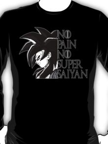 No Pain No Super Saiyan- SSJ4 GOKU T-Shirt