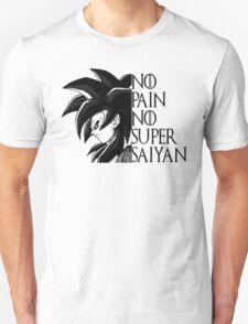 No Pain No Super Saiyan- SSJ4 GOKU T-Shirt