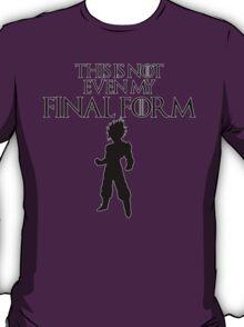 This Is Not Even My Final Form- SSJ GOKU T-Shirt