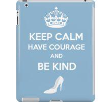 Keep Calm Have Courage Be Kind iPad Case/Skin