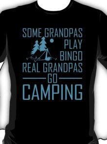 Some Grandpas Play Bingo Real Grandpas Go Camping T-Shirt