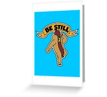Be Still... Greeting Card