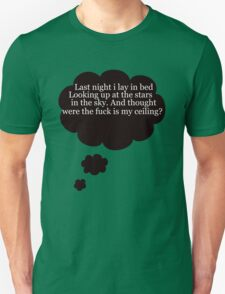 where is my ceiling  Unisex T-Shirt