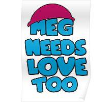 Meg Needs Love Too Poster